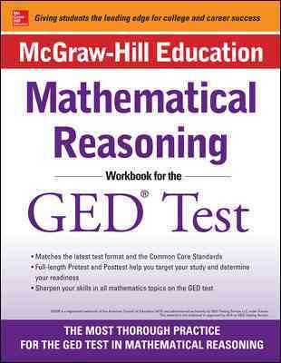 Mcgraw-hill Education Mathematical Reasoning Workbook for the Ged Test By McGraw-Hill Education (COR)