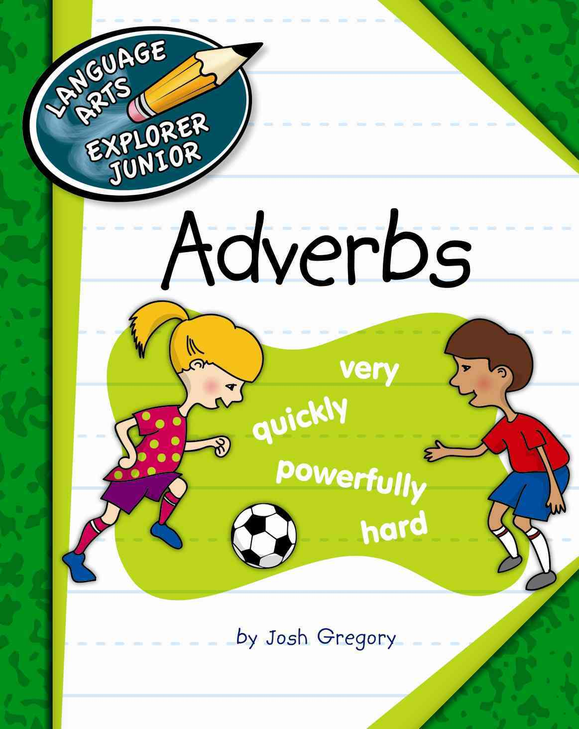 Adverbs By Gregory, Josh/ Petelinsek, Kathleen (ILT)
